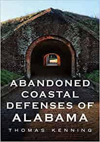 Abandoned Coastal Defenses of Alabama book cover